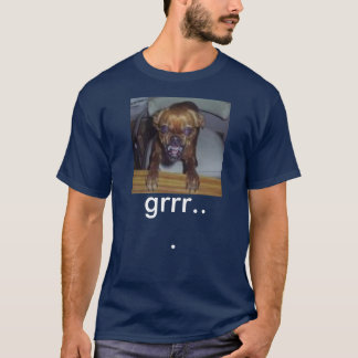 tokig hund, grrr… tee shirts