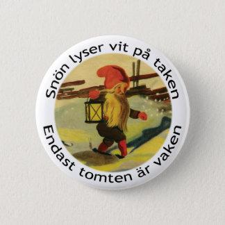 Tomten knäppas med den Viktor Rydberg dikt Standard Knapp Rund 5.7 Cm