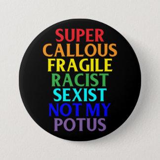 Toppen Callous rasist inte min POTUS, politiskt Mellanstor Knapp Rund 7.6 Cm