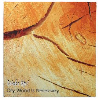 Torrt trä är nödvändigt tygservett