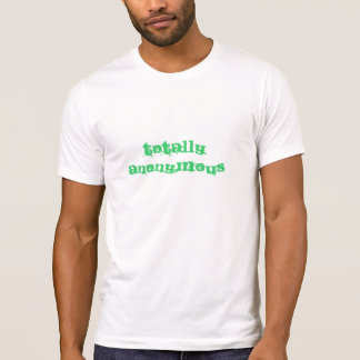 Totalt anonym utslagsplats t shirt