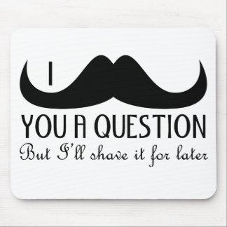 Trendig och coola mig mustasch dig en ifrågasätta musmatta