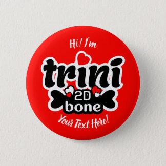 Trini 2D ben Standard Knapp Rund 5.7 Cm
