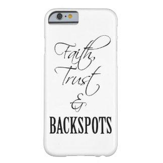 Tro, förtroende och fodral för Backspots Barely There iPhone 6 Skal