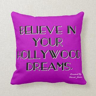Tro i din Hollywood drömdekorativ kudde