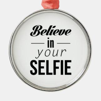 Tro i din Selfie Rund Silverfärgad Julgransprydnad