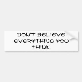 Tro inte allt som du tänker bildekal