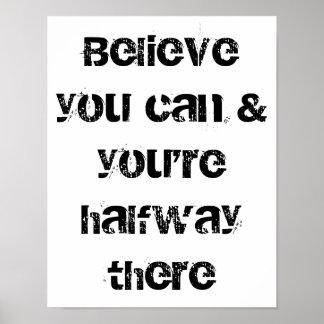tro kan du, och du är halfway där poster