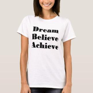 Tro, uppnå t-skjortan, dröm- t shirts