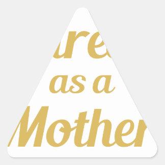 Trött som en mor triangelformat klistermärke