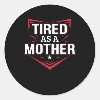 Trött som för morordstäv för mor den roliga runt klistermärke