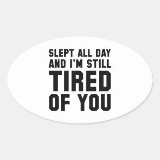 Tröttat av dig ovalt klistermärke