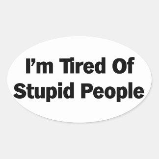 Tröttat av dumt folk ovalt klistermärke