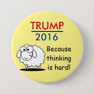 Trumf 2016 - därför att tänkande är hårt! mellanstor knapp rund 7.6 cm