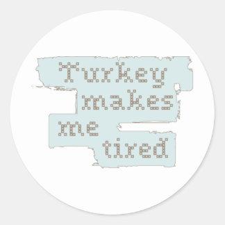 Turkiet gör mig tröttade runt klistermärke
