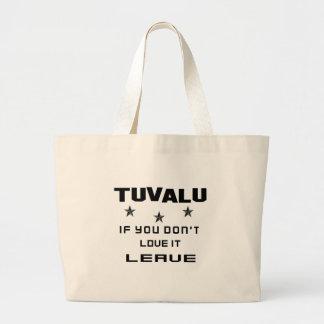 Tuvalu, om du inte älskar den, lämna jumbo tygkasse