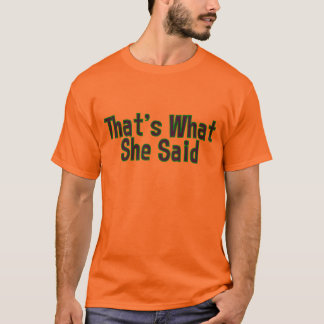 TWSS - Det är vad hon sade T Shirts