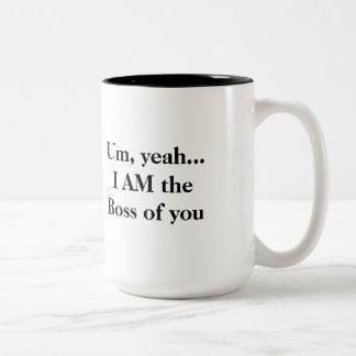 Um yeah…, MIG FÖRMIDDAG som chefen av dig rånar Kaffe Mugg