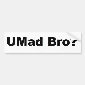 Umad Bro? Bildekal