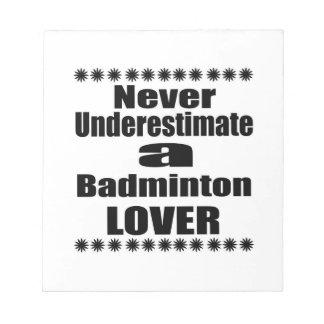 Underskatta aldrig Badmintonälskare Anteckningsblock