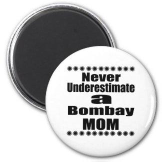 Underskatta aldrig den Bombay mamman Magnet