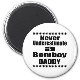 Underskatta aldrig den Bombay pappan Magnet