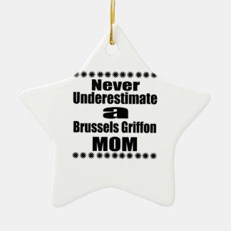 Underskatta aldrig den Bryssel Griffon mamman Julgransprydnad Keramik