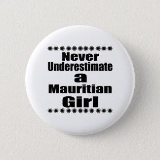 Underskatta aldrig en mauritisk flickvän standard knapp rund 5.7 cm