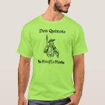 Universitetslärare Quixote…, Manen av La Mancha T Shirt