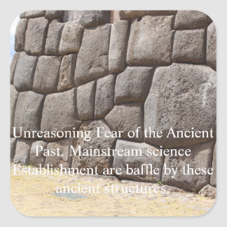 Unreasoning skräck av den forntida förflutnan fyrkantigt klistermärke