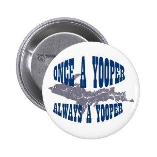 UPP Michigan Yooper knäppas alltid Standard Knapp Rund 5.7 Cm
