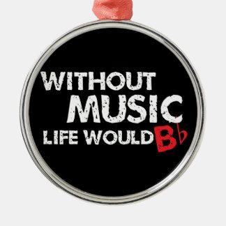 Utan musik liv skulle b-lägenhet! julgransprydnad metall
