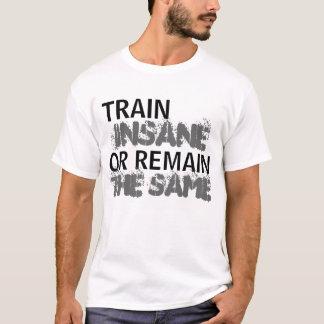 Utbilda sinnessjukt eller återstå Samma-Manar T-shirts