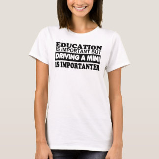 Utbildning är viktig men köra ett mini-… t shirt