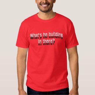 Vad är han som in där bygger? tee shirt