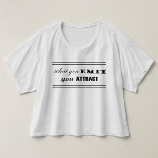 Vad du sänder ut, tilldrar du tee shirt