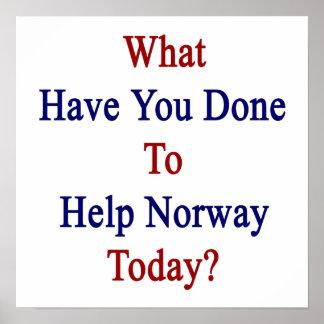 Vad har du gjort för att hjälpa norge i dag? poster
