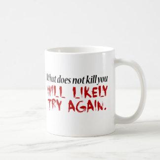 Vad inte dödar dig… kaffemugg