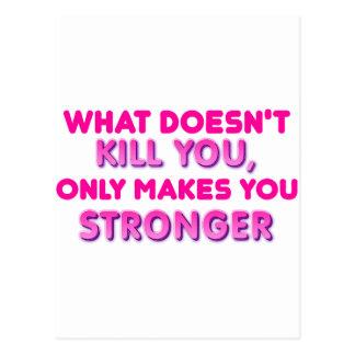 Vad inte dödar, gör du dig starkare vykort