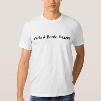 Vada en bordo, cazzo! Få ombord! T-shirt