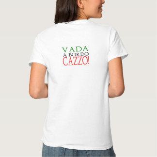 Vada en Bordo Cazzo… och kryssa omkring för Tee Shirt