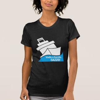 Vada en bordo, CAZZO! T-shirts