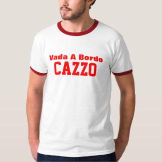 Vada en Bordo Cazzo Tshirts