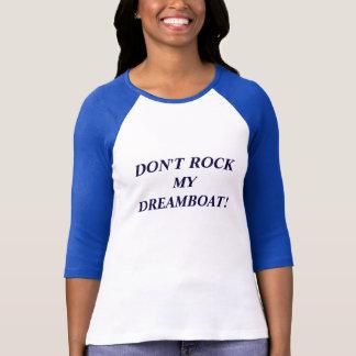 Vagga inte min Dreamboat! T-tröja T Shirts