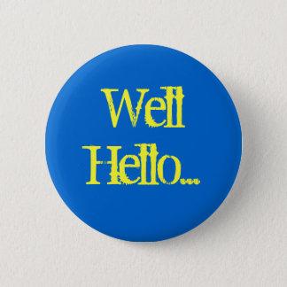 Väl hejer… standard knapp rund 5.7 cm