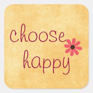 Välj den lyckliga bekräftelsen fyrkantigt klistermärke