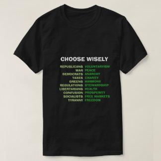 Välj klokt Tyranny eller frihet T Shirts