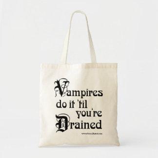 Vampyrer gör det ', Til du tömms Budget Tygkasse