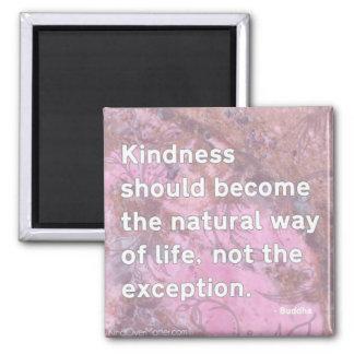 Vänligheten bör bli den naturliga livsföringen magnet