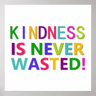 Vänligheten slösas aldrig poster